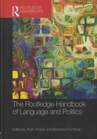 Ruth Wodak et Bernhard Forchtner - The Routledge Handbook of Language and Politics.
