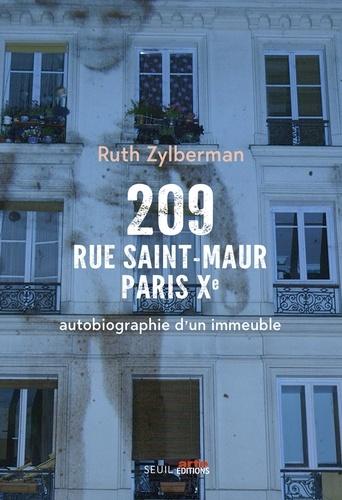 209 rue Saint-Maur, Paris Xe. Autobiographie d'un immeuble