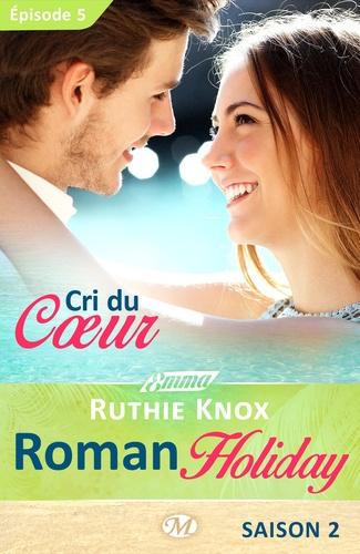 Cri du cœur – Roman Holiday, saison 2 – Épisode 5. Roman Holiday, T2