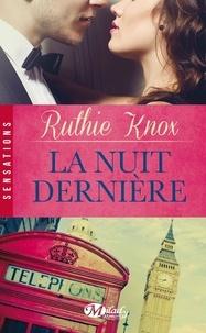 Ruthie Knox - La nuit dernière.