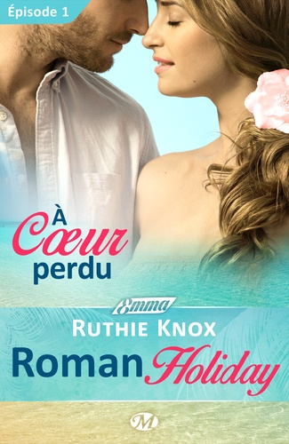 Roman Holiday Tome 1 A coeur perdu
