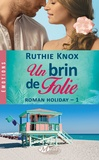 Ruthie Knox - Roman Holiday Tome 1 : Un brin de folie.
