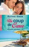 Ruthie Knox - Roman Holiday Tome 2 : Un coup de coeur.