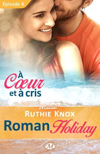 Roman Holiday Tome 4 A coeur et à cris
