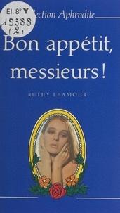Ruthy Lhamour et Pierre Genève - Bon appétit, messieurs !.