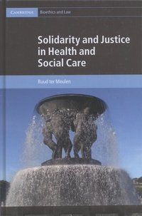 Ruud Ter Meulen - Solidarity and Justice in Health and Social Care.