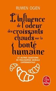 Rechercher des livres téléchargeables L'influence de l'odeur des croissants chauds sur la bonté humaine  - Et autres questions de philsophie morale expérimentale 9782253156376 ePub CHM iBook