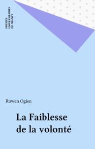 Ruwen Ogien - La faiblesse de la volonté.