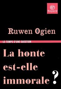 Ruwen Ogien - La honte est-elle immorale ?.