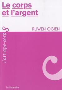 Ruwen Ogien - Le corps et l'argent.