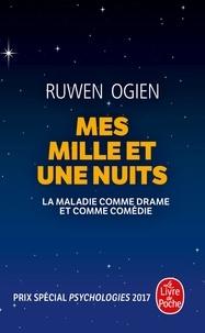 Ruwen Ogien - Mes mille et une nuits - La maladie comme drame et comédie.