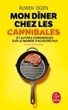Ruwen Ogien - Mon dîner chez les cannibales et autres chroniques sur le monde d'aujourd'hui - Journal philosophique.