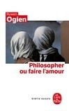 Ruwen Ogien - Philosopher ou faire l'amour.