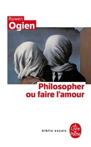 Ruwen Ogien - Philosopher ou faire l'amour.