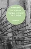 Ruwen Ogien - Portrait logique et moral de la haine.