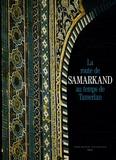 Ruy Gonzalez de Clavijo - La route de Samarkand au temps de Tamerlan.