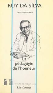 Ruy Silva - La pédagogie de l'honneur.