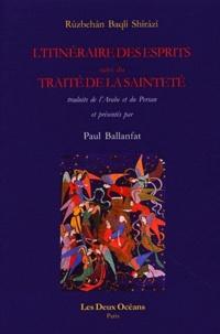 Ruzbehan Baqli Shirazi - L'itinéraire des esprits - Suivi de Le traité de la sainteté.