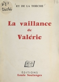 Ry de La Torche - La vaillance de Valérie.