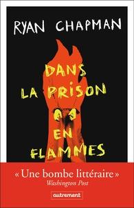 Ryan Chapman - Dans la prison en flammes.