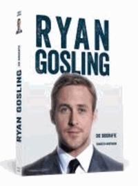 Ryan Gosling - Die Biografie.