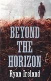 Ryan Ireland - Beyond the Horizon.