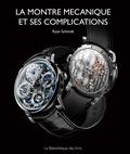Ryan Schmidt - La montre mécanique et ses complications.