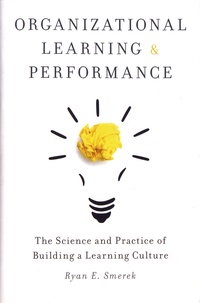 Rhonealpesinfo.fr Organizational Learning and Performance - The Science and Practice of Building a Learning Culture Image