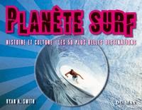 Planète Surf - Histoire et culture - Les 50 plus belles destinations.pdf