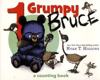Ryan T. Higgins - 1 Grumpy Bruce - A Counting Book.