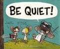 Ryan T. Higgins - Be Quiet!.
