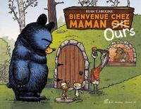 Ryan T. Higgins - Maman Ours  : Bienvenue chez Maman [Oie] Ours.