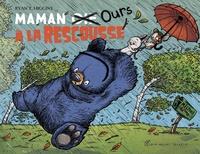 Ryan T. Higgins - Maman Ours  : Maman [Oie  Ours à la rescousse.