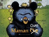Ryan T. Higgins - Maman Ours  : Maman [Oie  Ours.