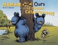 Ryan T. Higgins - Maman Ours  : Maman Ours et le cousin catastrophe.