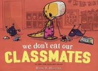 Ryan T. Higgins - We Don't Eat Our Classmates.