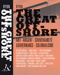 Rybn - The Great Offshore - Art, argent, souveraineté, gouvernance, colonialisme.