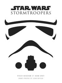 Ryder Windham et Adam Bray - Star Wars - Stormtroopers.