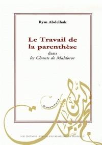 Rym Abdelhak - Le Travail de la parenthèse dans les Chants de Maldoror.