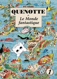 Ryô Hirano - Quenotte et Le Monde fantastique Tome 1 : .