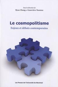 Ryoa Chung et Geneviève Nootens - Le cosmopolitisme - Enjeux et débats contemporains.