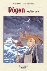 Ryodô Awaya et Fumio Hisamatsu - Dôgen, maître zen.