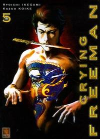 Ryoichi Ikegami et Kazuo Koike - Crying Freeman Tome 5 : .