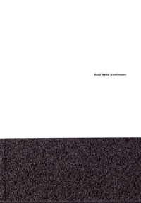 Ryoji Ikeda et Marcella Lista - Ryoji Ikeda - Continuum.