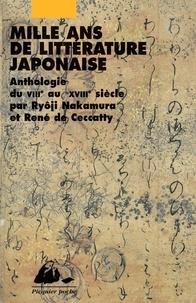 Ryôji Nakamura et René de Ceccatty - Mille ans de littérature japonaise - Une anthologie du VIIIe au XVIIIe siècle.