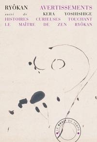 Ryôkan - Avertissements - Suivi de Histoires curieuses touchant le maître de zen Ryôkan.