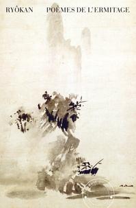 Ryôkan - Poèmes de l'Ermitage.