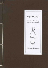 Ryôkan - Recueil de l'ermitage au toit de chaume - Portrait et tankas, Edition bilingue français-japonais.