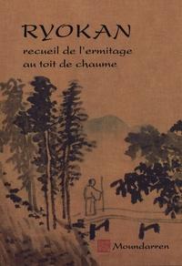 Ryôkan - Ryokan - Recueil de l'ermitage au toit de chaume.
