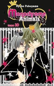 Ryoko Fukuyama - Monochrome Animals - Tome 10.